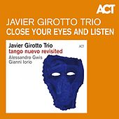 Close Your Eyes and Listen de Javier Girotto with Gianni Iorio