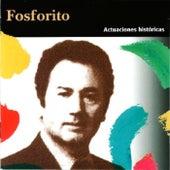 Actuaciones Históricas (Vol. 1) von Fosforito