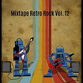 Mixtape Retro Rock, Vol. 12 von Various Artists