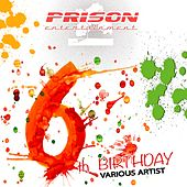Prison 6th Birtday - EP de Various Artists