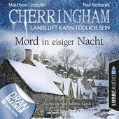 Cherringham - Landluft kann tödlich sein, Folge 32: Mord in eisiger Nacht (Ungekürzt) von Matthew Costello