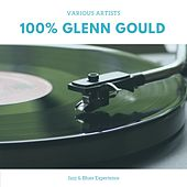 100% Glenn Gould (Jazz & Blues Experience) von Glenn Gould