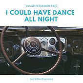 I Could Have Dance All Night (Jazz & Blues Experience) de Oscar Peterson