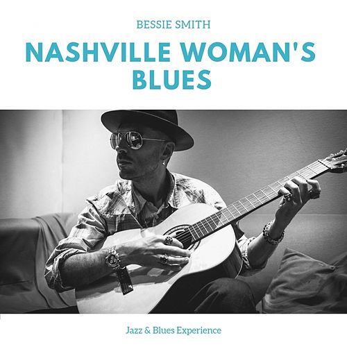 Nashville Woman's Blues (Jazz & Blues Experience) von Bessie Smith