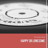Happy or Lonesome by The Carter Family