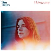 Holograms by Tiny Ruins