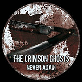 Never Again by The Crimson Ghosts