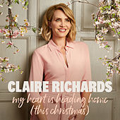 My Heart Is Heading Home (This Christmas) de Claire Richards