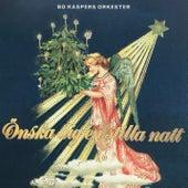 Önska dig en stilla natt by Bo Kaspers Orkester