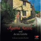 Agatha Raisin und die tote Geliebte von M. C. Beaton