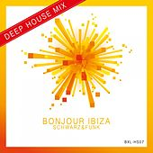 Bonjour Ibiza (Deep House Mix) by Schwarz and Funk