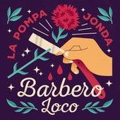 Barbero loco de La Pompa Jonda