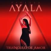 Triangulo De Amor de Vanessa Ayala