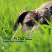 Dogs on the Hill de Danny Allen Fernelius