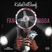Fan Nigga de Katie Got Bandz