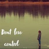 Don't Lose Control by Richard Rivera