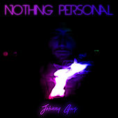 Nothing Personal by Johnny Gas