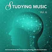 Studying Music: Instrumental Study Music For Studying, Reading, Focus & Concentration, Vol. 6 de Studying Music