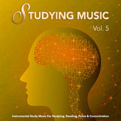 Studying Music: Instrumental Study Music For Studying, Reading, Focus & Concentration, Vol. 5 by Studying Music