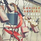 L'amore annulla ogni addio di Daniele Guerini