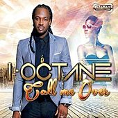 Call Me Over by I-Octane