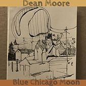 Blue Chicago Moon by Dean Moore
