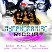 Nymphomaniac Riddim by Various Artists