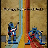 Mixtape Retro Rock, Vol. 5 de Various Artists