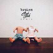 Broken (Cash Cash Remix) by lovelytheband