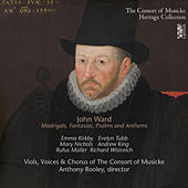 Ward: Madrigals, Fantasias, Psalms & Anthems by Consort Of Musicke