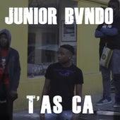 T'as ça de Junior Bvndo