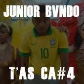 T'as Ça #4 de Junior Bvndo