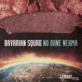 No oane nehma by Bavarian Squad
