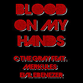 Blood on My Hands by C the Gray