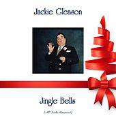 Jingle Bells (Remastered 2018) by Jackie Gleason