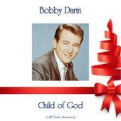 Child of God (All Tracks Remastered) van Bobby Darin