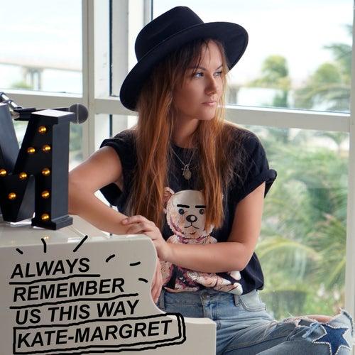 Always Remember Us This Way de Kate-Margret