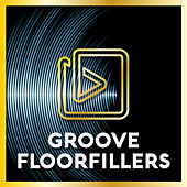 Groove Floorfillers by Various Artists