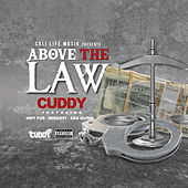 Above The Law (feat. Hwy Foe, Missippi & San Quinn) by Cuddy