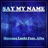 Say My Name de Maxence Luchi