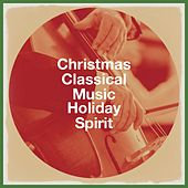 Christmas Classical Music Holiday Spirit von Various Artists
