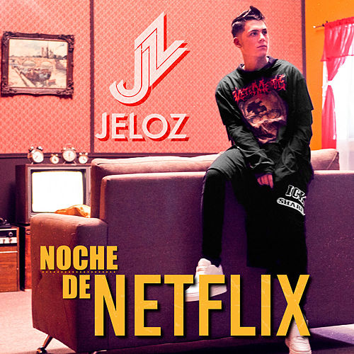 Noche de Netflix de Jeloz