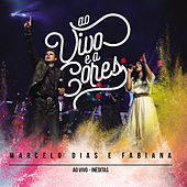 Ao Vivo e a Cores (Ao Vivo) by Marcelo Dias & Fabiana