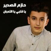 Ya Galbi Ya Al Taabane de Hazem Alsadeer