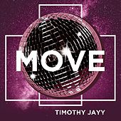 Move by Timothy Jayy