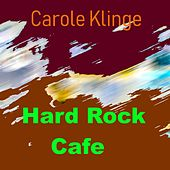Hard Rock Cafe de Carole Klinge