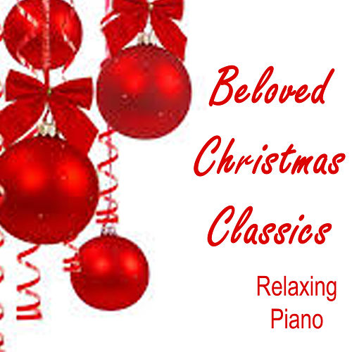 Beloved Christmas Classics - Relaxing Piano von Christmas Songs