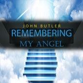 Remembering My Angel by John Butler