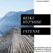 Reiki hypnose intense (Une musique pour se détendre & guérir du stress & de l'anxiété) von Fabian Laumont