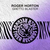 Ghetto Blaster by Roger Horton